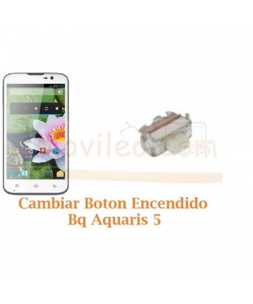 Cambiar Boton Encendido Bq Aquaris 5 - Imagen 1