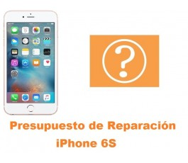 Presupuesto de reparacion iPhone 6s