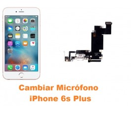 Cambiar micrófono iPhone 6s Plus