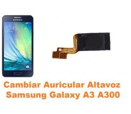 Cambiar auricular altavoz Samsung Galaxy A3 A300