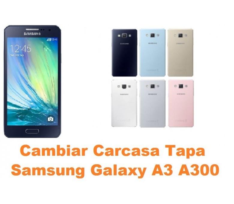 3d0b7551c9b Cambiar carcasa tapa trasera Samsung Galaxy A3 A300
