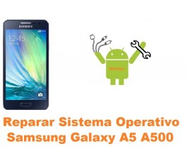 Reparar sistema operativo Samsung Galaxy A5 A500