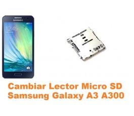 Cambiar lector micro sd Samsung Galaxy A3 A300