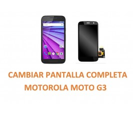 Cambiar Pantalla Completa Motorola Moto G3