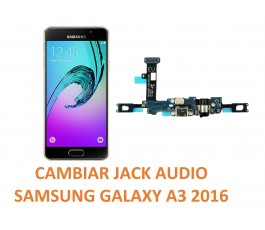 Cambiar Jack Audio Samsung A3 2016