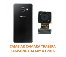 Cambiar Cámara Trasera Samsung Galaxy A3 2016