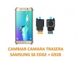 Cambiar Cámara Trasera Samsung S6 Edge + G928