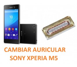 Cambiar Auricular Sony Xperia M5 E5603, E5606