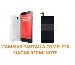 Cambiar Pantalla Completa Xiaomi Redmi Note