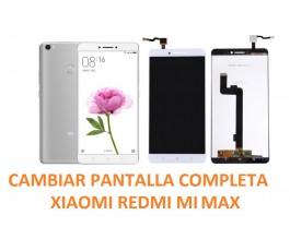 Cambiar Pantalla Completa Xiaomi Redmi Mi Max