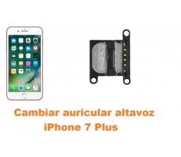 Cambiar auricular altavoz iPhone 7 Plus