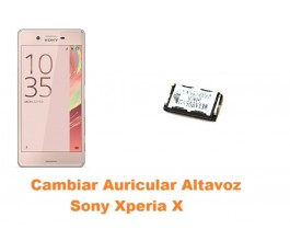 Cambiar auricular altavoz Sony Xperia X
