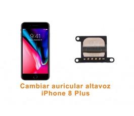 Cambiar auricular altavoz iPhone 8 Plus