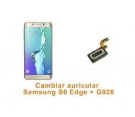Cambiar auricular Samsung S6 Edge Plus G928