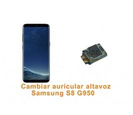 Cambiar auricular altavoz Samsung Galaxy S8 G950