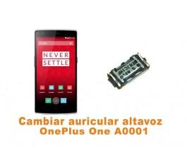 Cambiar auricular altavoz OnePlus One A0001