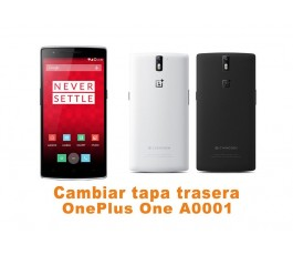 Cambiar tapa trasera OnePlus One A0001