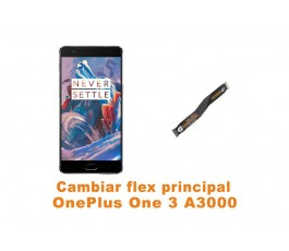 Cambiar flex principal Oneplus One 3 A3000