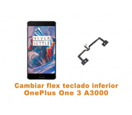 Cambiar flex teclado inferior Oneplus One 3 A3000