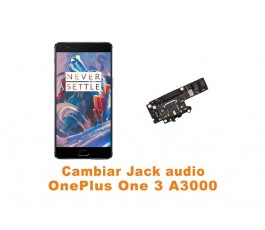 Cambiar Jack audio Oneplus One 3 A3000