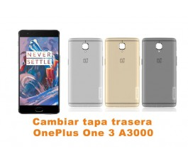 Cambiar tapa trasera OnePlus One 3 A3000