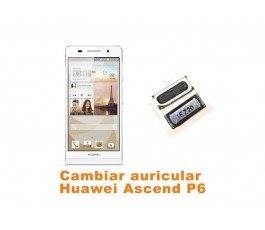 Cambiar auricular Huawei Ascend P6