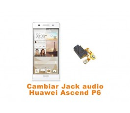 Cambiar Jack audio Huawei Ascend P6