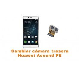 Cambiar cámara trasera Huawei Ascend P9