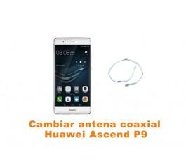 Cambiar antena coaxial Huawei Ascend P9