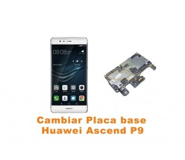 Cambiar placa base Huawei Ascend P9