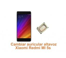 Cambiar auricular altavoz Xiaomi Redmi MI 5s