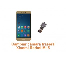 Cambiar cámara trasera Xiaomi Redmi MI 5