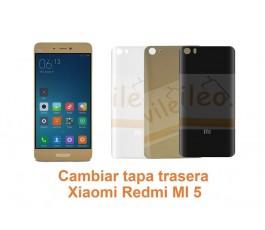 Cambiar tapa trasera Xiaomi Redmi MI 5
