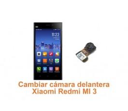 Cambiar cámara delantera Xiaomi Redmi MI 3