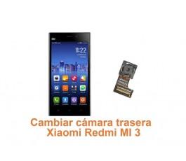 Cambiar cámara trasera Xiaomi Redmi MI 3