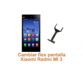 Cambiar flex pantalla Xiaomi Redmi MI 3