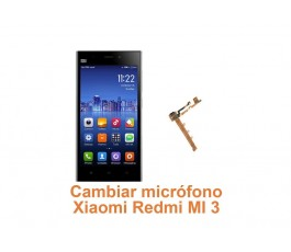 Cambiar micrófono Xiaomi Redmi MI 3