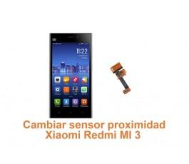 Cambiar sensor proximidad Xiaomi Redmi MI 3