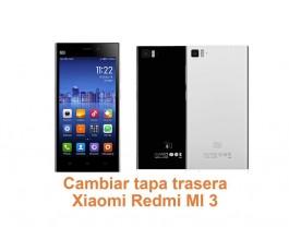Cambiar tapa trasera Xiaomi Redmi MI 3