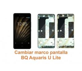 Cambiar marco pantalla BQ Aquaris U Lite