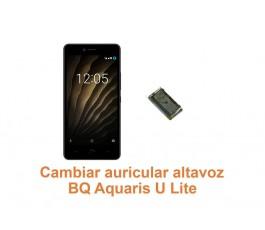 Cambiar auricular altavoz BQ Aquaris U Lite
