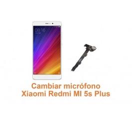 Cambiar micrófono Xiaomi Redmi MI 5s Plus