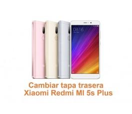 Cambiar tapa trasera Xiaomi Redmi MI 5s Plus