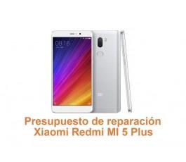 Presupuesto de reparación Xiaomi Redmi MI 5s Plus