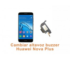 Cambiar altavoz buzzer Huawei Nova Plus