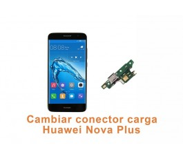 Cambiar conector carga Huawei Nova Plus