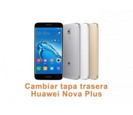 Cambiar tapa trasera Huawei Nova Plus