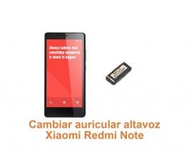 Cambiar auricular altavoz Xiaomi Redmi Note