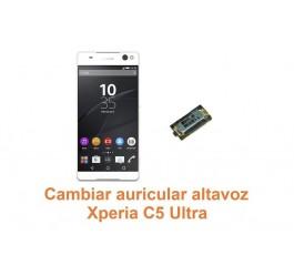 Cambiar auricular altavoz Xperia C5 Ultra