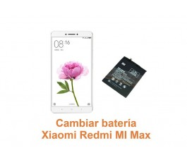 Cambiar batería Xiaomi Redmi Mi Max